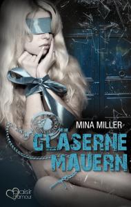 Gläserne Mauern - Mina MIller